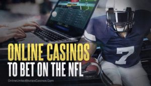 Online Casinos to Bet on the NFL
